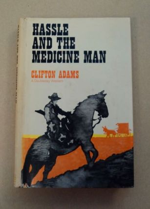 Hassle and the Medicine Man. Clifton ADAMS