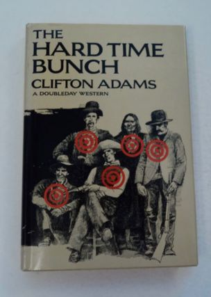 The Hard Time Bunch. Clifton ADAMS