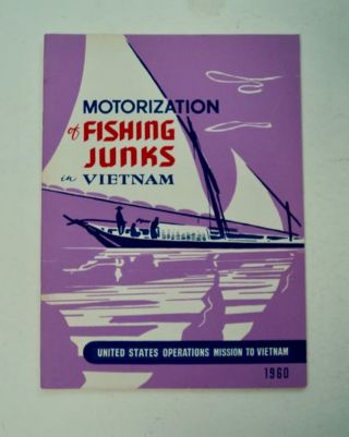 The Motorization of Vietnamese Fishing Junks. Robert J. SCHOETTLER