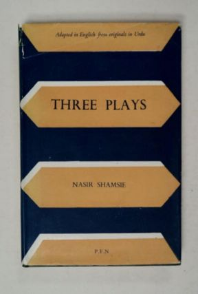 Three Plays: Adapted in English from the Originals in Urdu. Nasir SHAMSIE