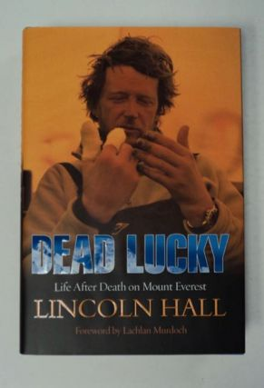 Dead Lucky: Life after Death on Mount Everest. Lincoln HALL