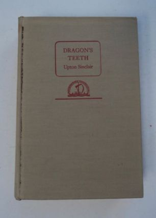 Dragon's Teeth. Upton SINCLAIR
