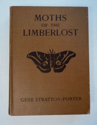 Moths of the Limberlost. Gene STRATTON-PORTER