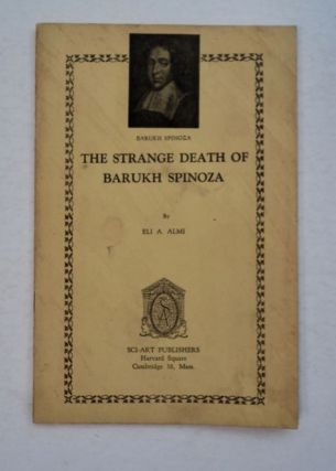 The Strange Death of Barukh Spinoza. Eli A. ALMI