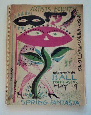 Artists Equity 1950 - Improvisations, Masquera de Ball, Hotel Astor, May 19, Spring Fantasia