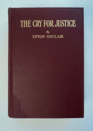 The Cry for Justice: An Anthology of the Literature of Social Protest