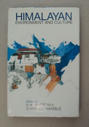 Himalayan Environment and Culture. N. K. RUSTOMJI, eds Charles Ramble