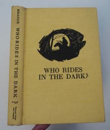 Who Rides in the Dark?