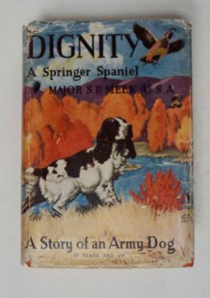 Dignity, a Springer Spaniel. Major S. P. MEEK, U. S. Army